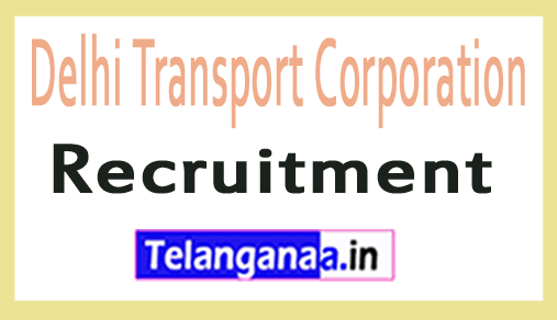 Delhi Transport Corporation DTC Recruitment