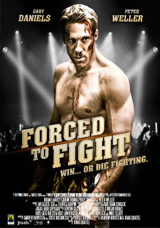 Forced to Fight 2011 BluRay 300Mb Hindi Dual Audio 480p Watch Online Full Movie Download bolly4u