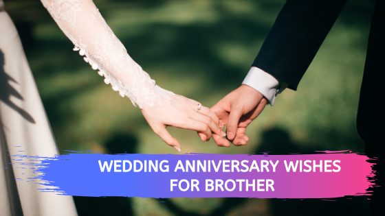Wedding Anniversary Wishes For Brother |  Wishestreasury