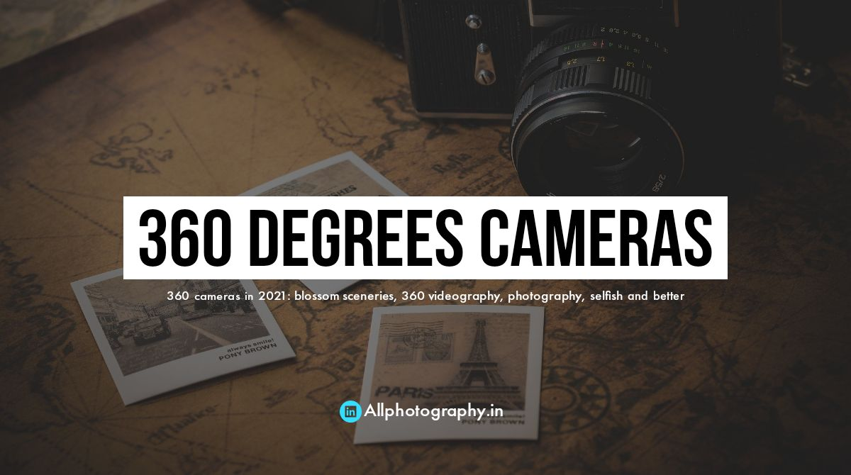360 cameras in 2021 blossom sceneries, 360 videography, photography, selfish and better