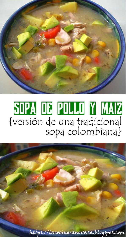 SOPA DE POLLO Y MAIZ version de una tradicional sopa colombiana patatas receta cocina gastronomia aguacate cilantro la cocinera novata