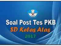 SOAL POST TES PKB SD KELAS ATAS TAHUN 2017