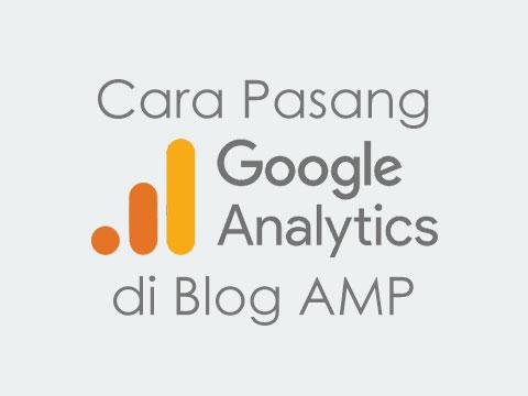 Cara Pasang kode Google Analytics di Blog AMP