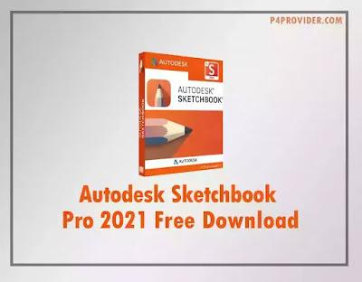 Autodesk Sketchbook Pro 2021 Free Download - p4provider.com