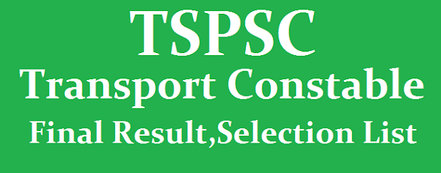 TS Jobs, TG State, TSPSC, TSPSC Recruitments, TSPSC Results, Transport Constable Results, Section Lists, Police Jobs, TS Police