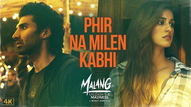 Phir Na Milen Kabhi Lyrics song | MALANG | Aditya R K, Disha P, Anil K, Kunal K | Ankit Tiwari