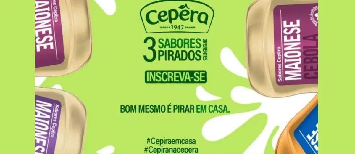 Promoção Cêpera 2020 Cepira em Casa Maionese Grátis - Cadastrar