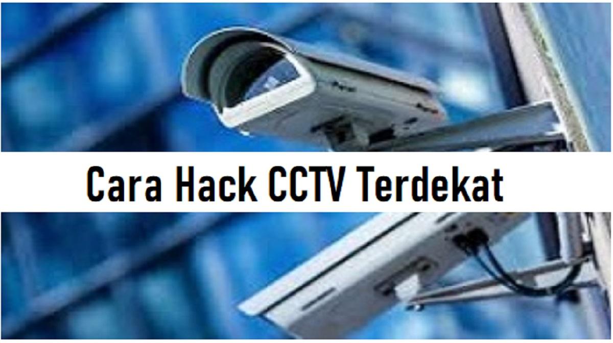 Cara Hack CCTV Terdekat