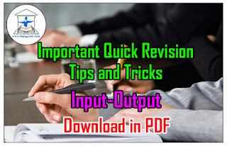 Important Quick Revision Tips and Tricks on Input-Output | Download in PDF