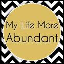 My Life More Abundant