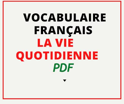 Vocabulaire français la vie quotidienne