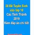 20 Đề Thi Vào 10 Các Tỉnh Thành 2019 (Có đáp án chi tiết)