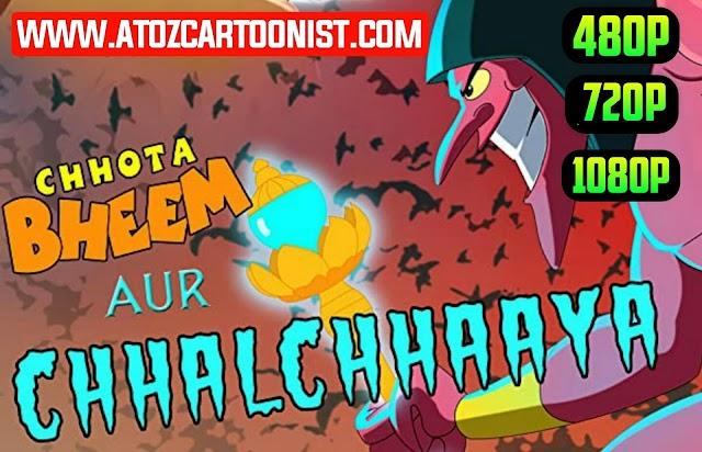 CHHOTA BHEEM AUR CHHAL-CHHAAYA FULL MOVIE IN HINDI DOWNLOAD (480P, 720P & 1080P)