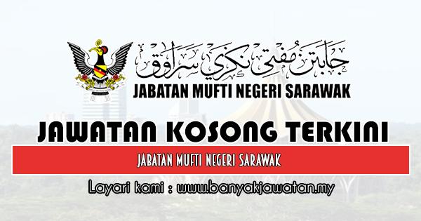 Jawatan Kosong 2019 di Jabatan Mufti Negeri Sarawak