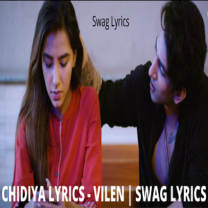 CHIDIYA LYRICS - VILEN | SWAG LYRICS