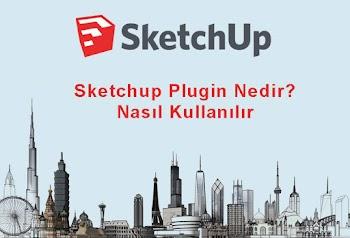 Sketchup Plugin Nedir? ve Nasıl Kullanılır
