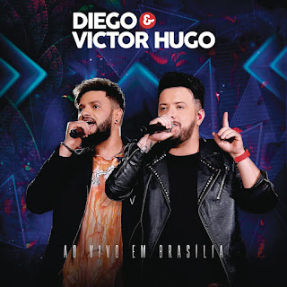Diego & Victor Hugo - Ao Vivo Em Brasília (2019)