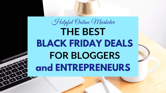 Black Friday deals for bloggers and entrepreneurs