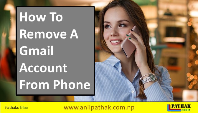 How To Remove A Gmail Account From Phone