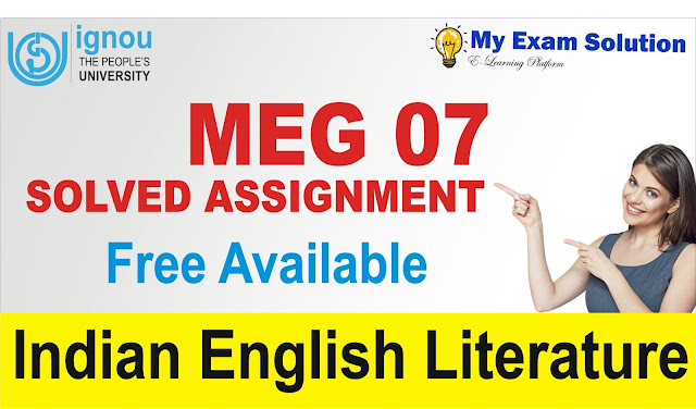 meg 07, meg solved assignment, meg indian english literature, ignou meg solved assignment 2019; ignou assignment for meg 2019; ignou meg solved assignment 2018-19 pdf; ignou meg free solved assignment 2018-19; ignou meg 5 solved assignment 2018-19; ignou meg solved assignment 2019-20 free download; ignou meg solved assignment 2018-19; ignou assignment meg 1; ignou meg assignment 2019; ignou meg solved assignment 2016-17 pdf; ignou meg assignment; ignou meg assignment 2019-20; ignou meg assignment july 2019; ignou meg 2nd year assignment 2019; ignou meg assignment solved; ignou meg solved assignment 2019 free download