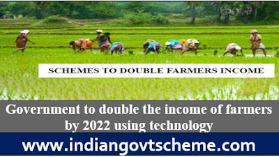 double the income of farmers by 2022