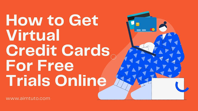 How to Get Unlimited Free Virtual Credit Cards For Free Trials Online