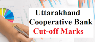 Uttarakhand Cooperative Bank Expected Cut-off Marks 2019