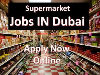 supermarket Jobs in dubai, dubai supermarket Jobs