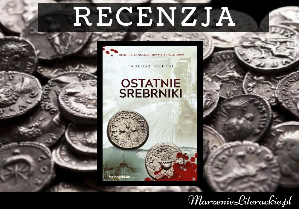 Tadeusz Biedzki - Ostatnie srebrniki | Monety zbrukane krwią chciwości...