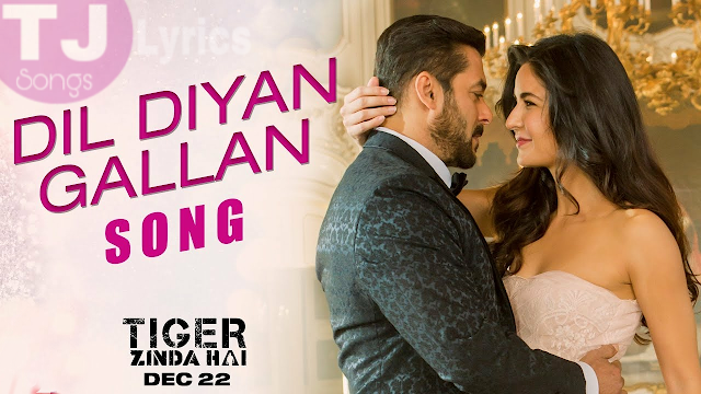 "Dil Diyan Gallan Song Lyrics: A beautiful Punjabi romantic from the movie ""Tiger Zinda Hai"" starring Salman Khan & Katrina Kaif is in voice of Atif Aslam, composed by Vishal and Shekhar while lyrics is penned by Irshad Kamil."