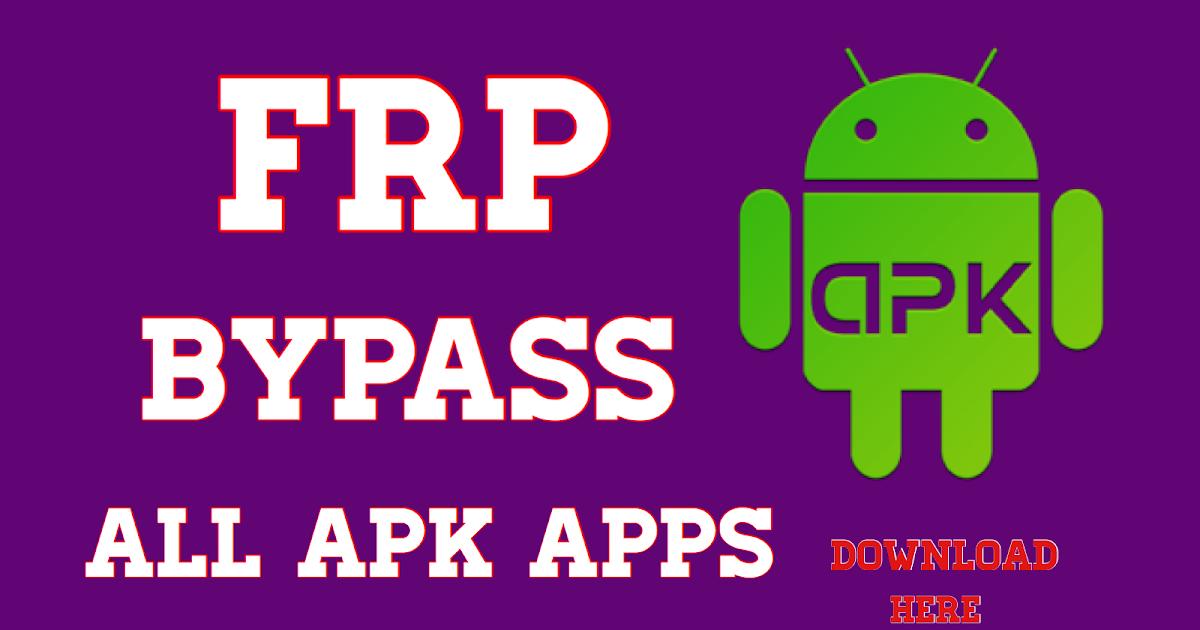 Frp Bypass All Apk Download 2019 - Smrt flash file