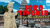 JOKO TINGKIR Sultan Flamboyan Dari Kerajaan Pajang