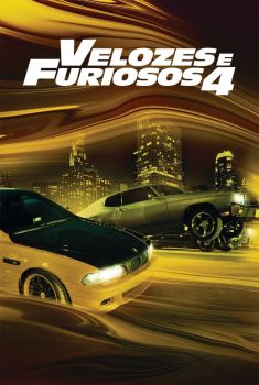Velozes e Furiosos 4 Torrent - BluRay 1080p Dual Áudio