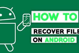 Trik Cara Mengembalikan File yang Terhapus di Android dengan Mudah