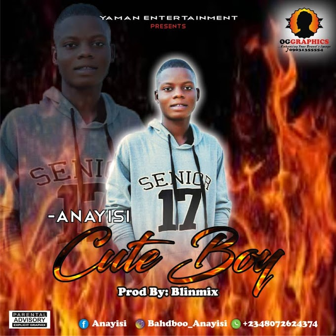 [AUDIO] ANAYISI CUTE BOY DOWNLOAD MP3