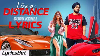 Long Distance Lyrics - Guru Kohli
