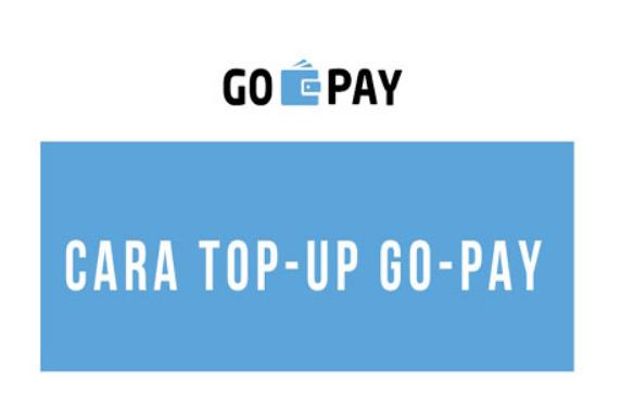 Cara Mengisi Go-Pay. Ternyata Mudah!!