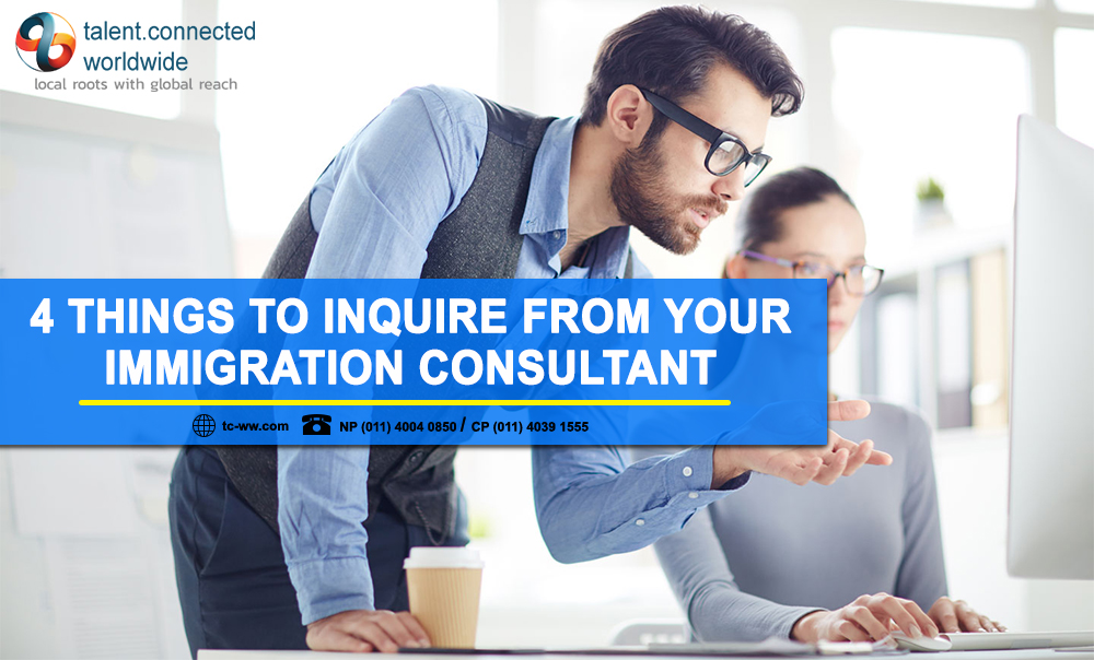 4 Things to Inquire From Your Immigration Consultant