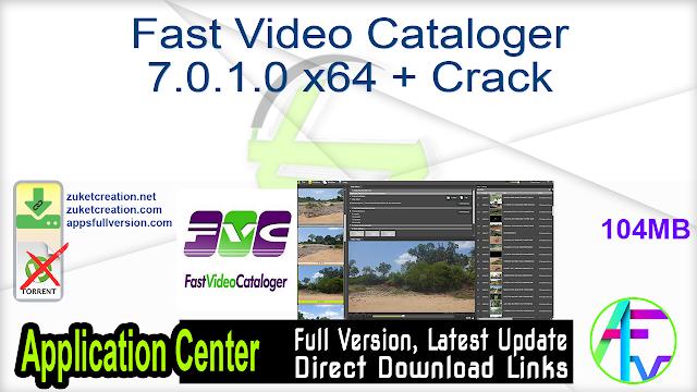 Fast Video Cataloger 7.0.1.0 x64 + Crack