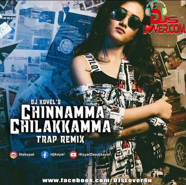 Chinnamma Chilakkamma Trap Mix DJ Koyel