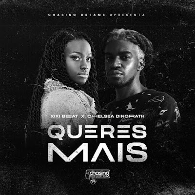 Xixi Beat Feat. Chelsea Dinorath - Queres Mais (Zouk) DownloadMp3