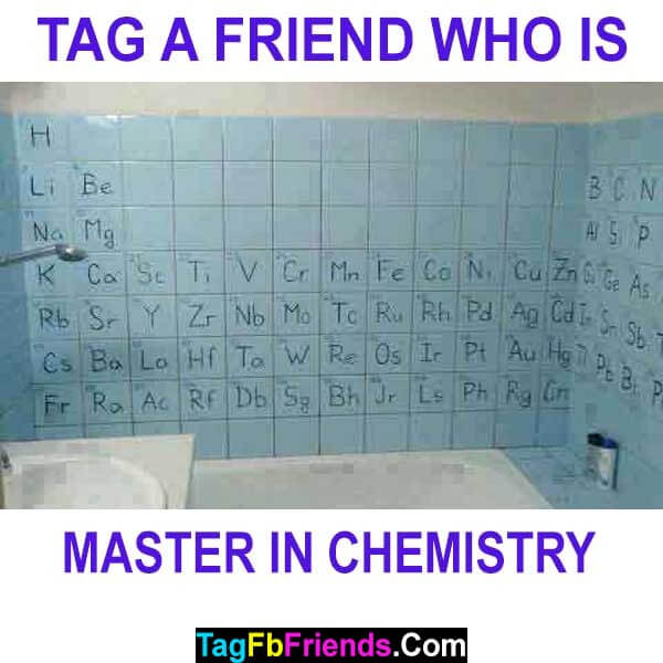 Tag a friend who is master in chemistry