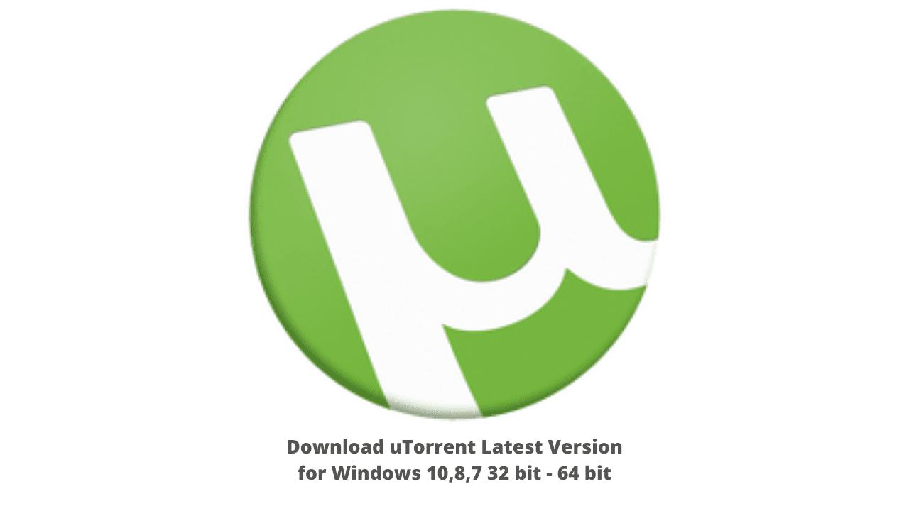 Download uTorrent Latest Version for Windows 10,8,7 32 bit - 64 bit