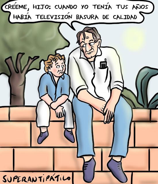 Créeme, hijo: cuando yo tenía tus años había televisión basura de calidad.