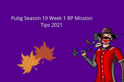 Pubg Season 19 Week 1 RP Mission Tips 2021