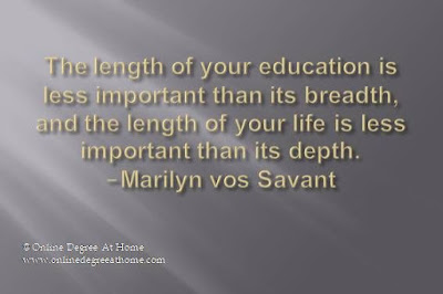 Quotes About University Life: the length your education is less important than its breadth,