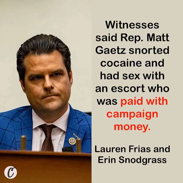 Witnesses said Rep. Matt Gaetz snorted cocaine and had sex with an escort who was paid with campaign money. — Lauren Frias and Erin Snodgrass, Business Insider