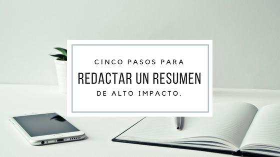 Cinco pasos para redactar un resumen de impacto.