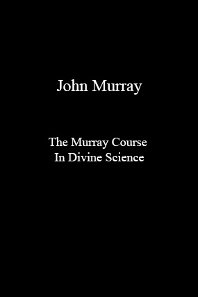 John Murray-The Murray Course In Divine Science-