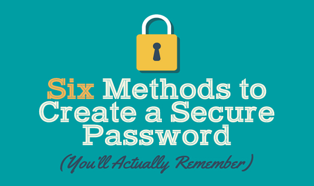 Six Methods to Create a Secure Password You'll Actually Remember #infographic